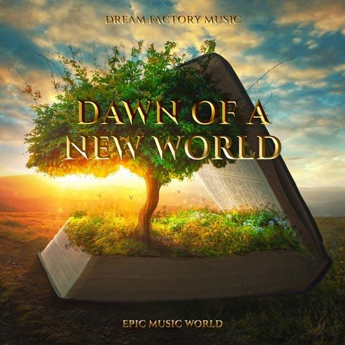 طلوع دنیای جدید ، موسیقی تریلر حماسی امید بخش از دریم موزیک فکتوری