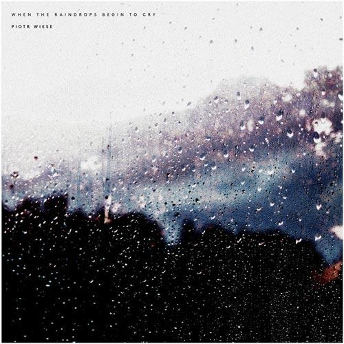 وقتی قطرات باران شروع به گریه می کنند ، پیانو غمگین و احساسی از پیوتر ویسه