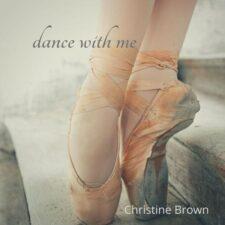 با من برقص ، آهنگ پیانو الهام بخش از کریستین براون