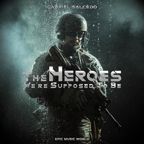 قهرمانانی که گمان می کنیم باشند – گابریل سالسدو
