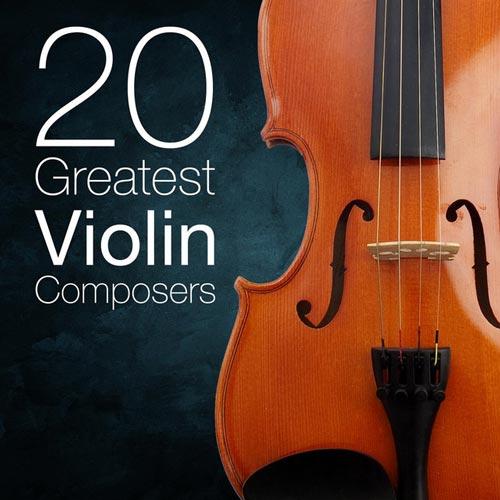 بیست آهنگساز بزرگ ویولن
