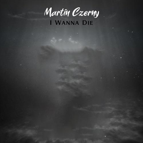 می خواهم بمیرم – مارتین چرنی